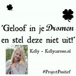 Project Positief Close Up – Kelly (Kellycaresse.nl) over familie