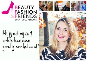 Uitnodiging – Met mij naar het Beauty Fashion Friends Event