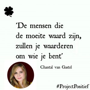 #ProjectPositief – Chantal van Gastel over doorzetten
