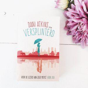 Recensie – Indrukwekkende roman 'Versplinterd' door Dani Atkins