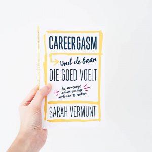Careergasm door Sarah Vermunt – Vind de baan die goed voelt