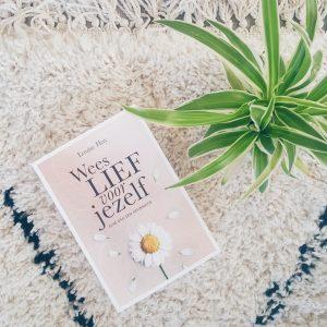 Wees liever voor jezelf door Louise Hay